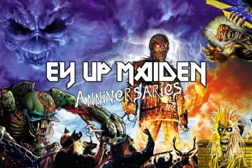 Ey Up Maiden – Anniversaries